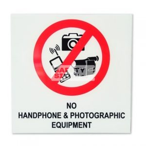 No Handphone & Photographic Equipment. Acrylic - Suitable for indoor use.