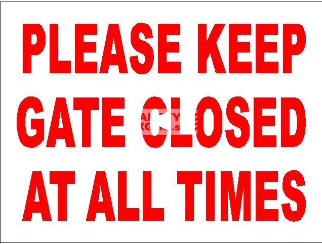 Please Keep Gate Closed At All Times - Aluminum, suitable for outdoor use.