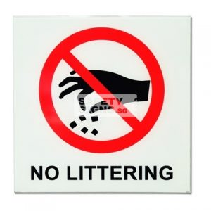 No Littering. Acrylic - Suitable for indoor use.