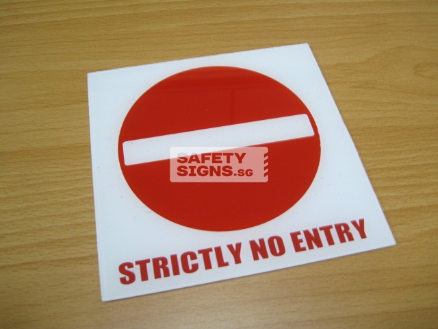 Strictly No Entry. Acrylic - Suitable for indoor use.