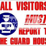 All Visitors MUST Report to the Guard House - Aluminum, suitable for outdoor use.