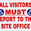All Visitors MUST Report to the Site Office - Aluminum, suitable for outdoor use.