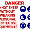 Danger Do Not Enter Without Wearing Personal Protective Equipments - Aluminum, suitable for outdoor use.