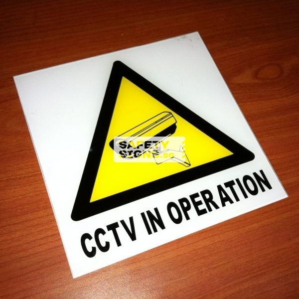 CCTV IN OPERATION . Acrylic - Suitable for indoor use.