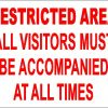Restricted Area All Visitors Must Be Accompanied At All Times - Aluminum, suitable for outdoor use.
