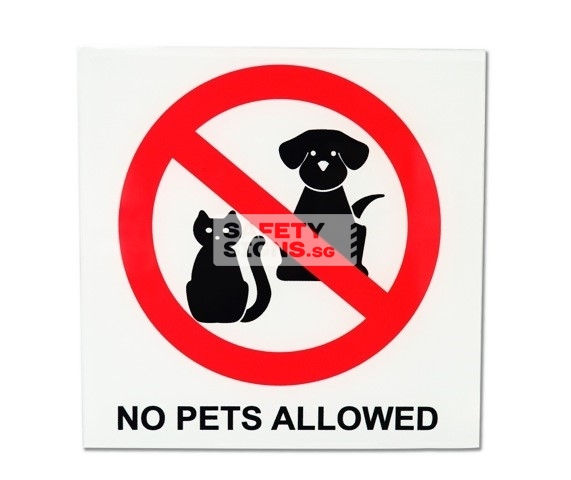 No Pets Allowed. Acrylic - Suitable for indoor use.